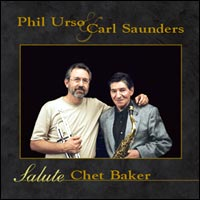 Album Phil Urso and Carl Saunders Salute Chet Baker by Phil Urso